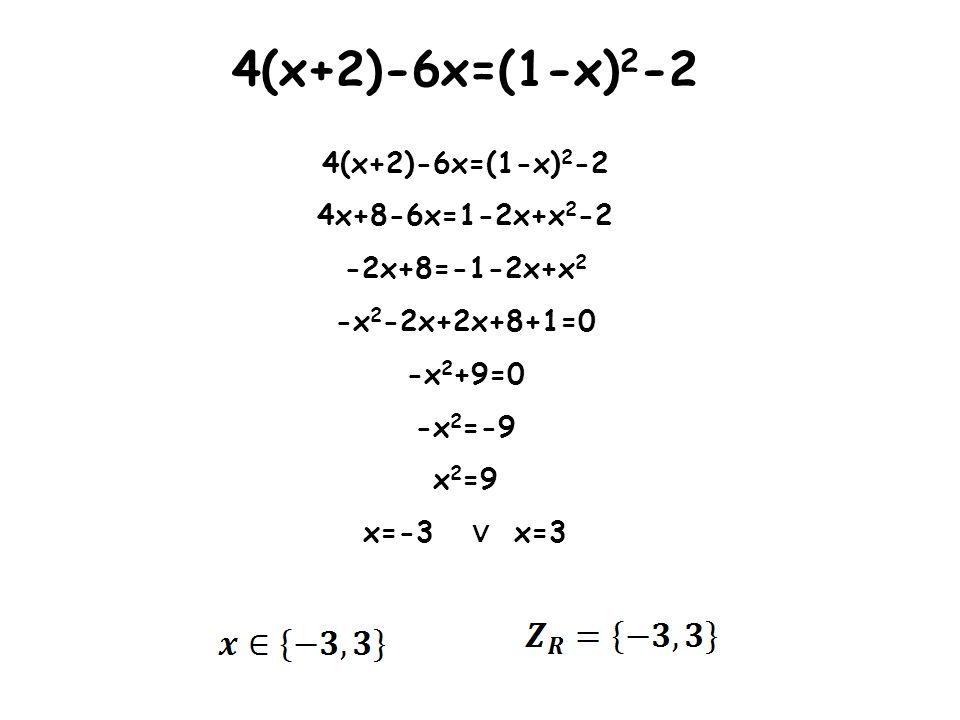 4(x+2)-6x=(1-x)2-2 4x+8-6x=1-2x+x2-2 -2x+8=-1-2x+x2 -x2-2x+2x+8+1=0