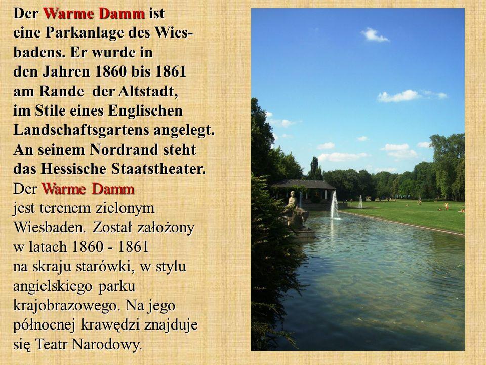 Der Warme Damm ist eine Parkanlage des Wies- badens