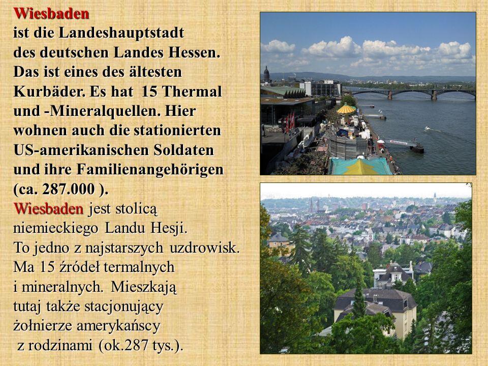 Wiesbaden ist die Landeshauptstadt des deutschen Landes Hessen