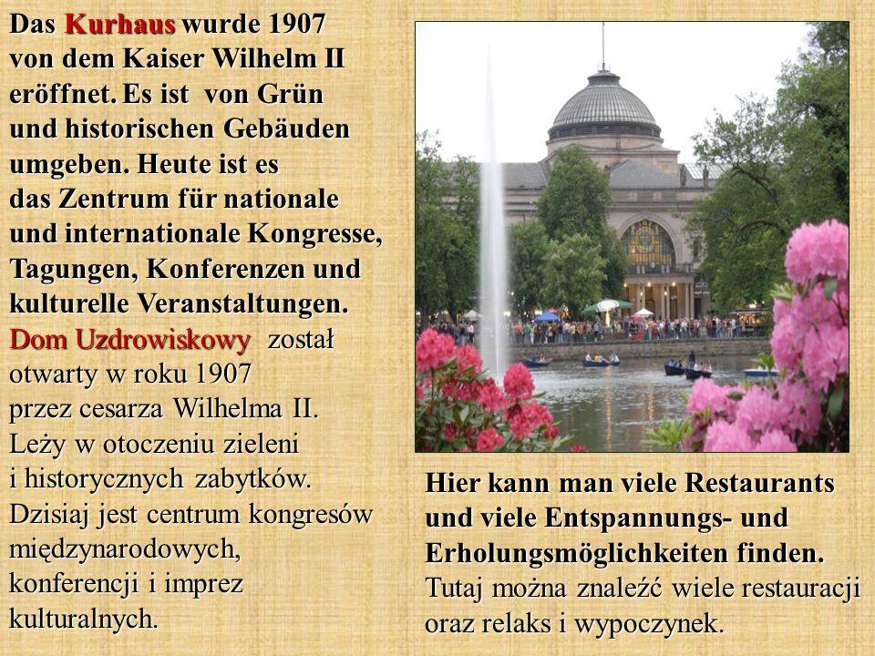 Das Kurhaus wurde 1907 von dem Kaiser Wilhelm II eröffnet