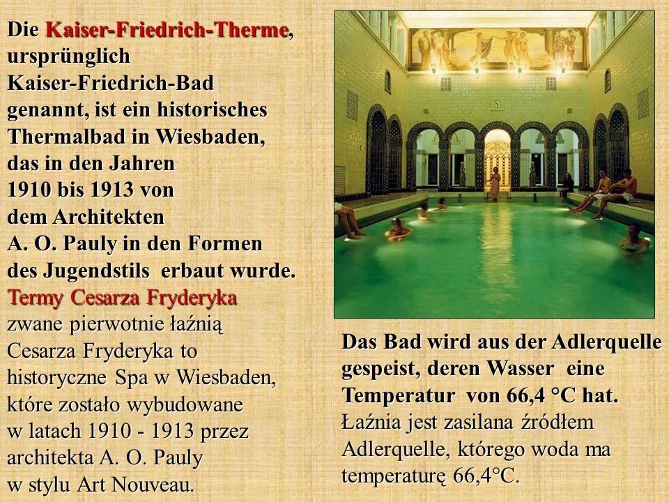 Die Kaiser-Friedrich-Therme, ursprünglich Kaiser-Friedrich-Bad genannt, ist ein historisches Thermalbad in Wiesbaden, das in den Jahren 1910 bis 1913 von dem Architekten A. O. Pauly in den Formen des Jugendstils erbaut wurde. Termy Cesarza Fryderyka zwane pierwotnie łaźnią Cesarza Fryderyka to historyczne Spa w Wiesbaden, które zostało wybudowane w latach 1910 - 1913 przez architekta A. O. Pauly w stylu Art Nouveau.