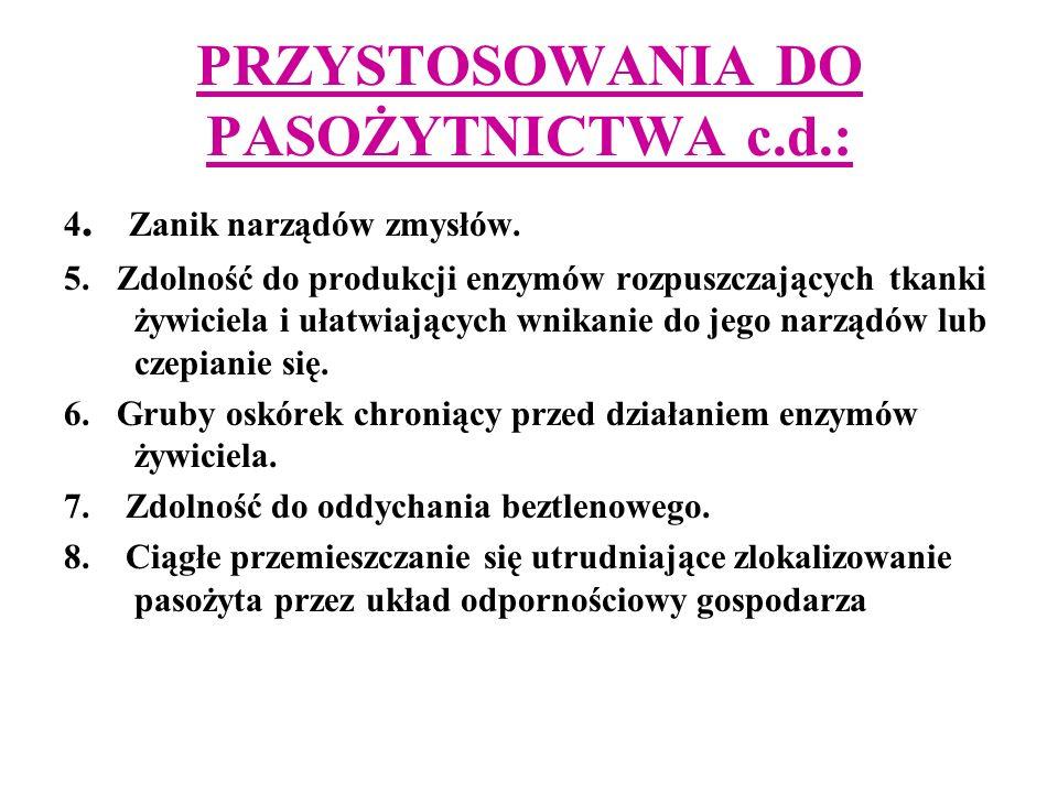 PRZYSTOSOWANIA DO PASOŻYTNICTWA c.d.: