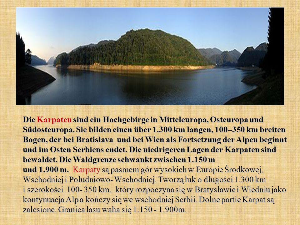 Die Karpaten sind ein Hochgebirge in Mitteleuropa, Osteuropa und Südosteuropa.