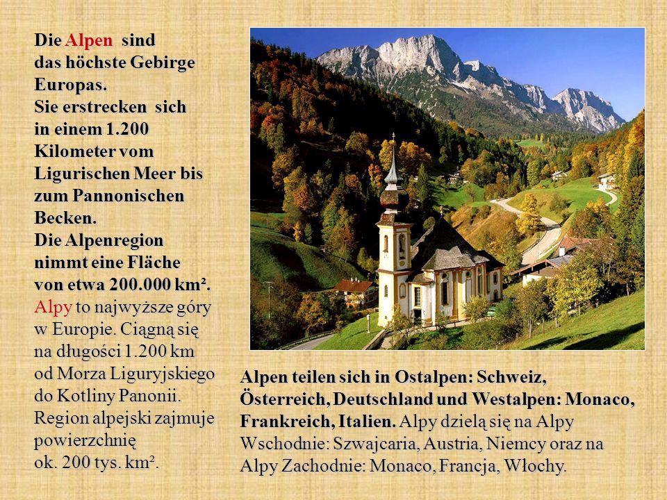 Die Alpen sind das höchste Gebirge Europas