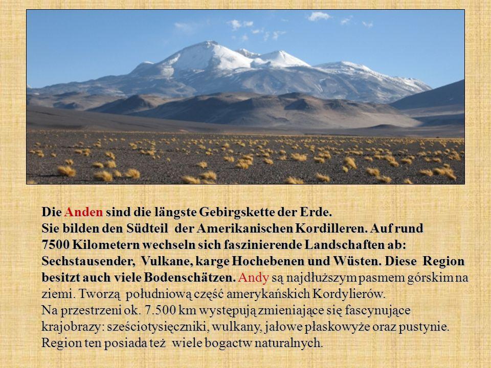 Die Anden sind die längste Gebirgskette der Erde