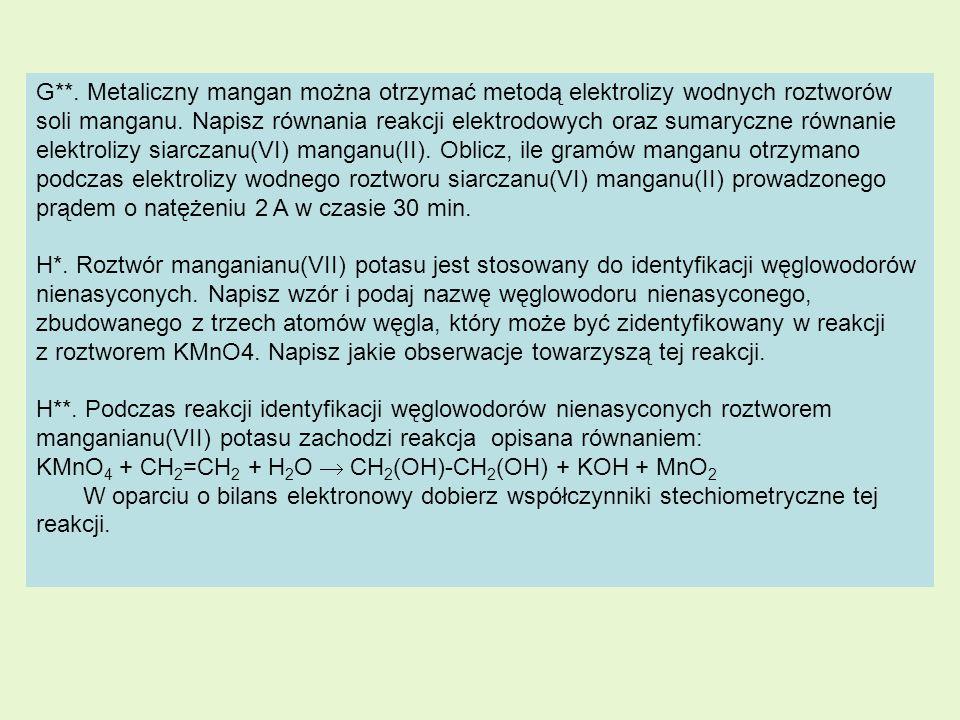 G**. Metaliczny mangan można otrzymać metodą elektrolizy wodnych roztworów soli manganu. Napisz równania reakcji elektrodowych oraz sumaryczne równanie elektrolizy siarczanu(VI) manganu(II). Oblicz, ile gramów manganu otrzymano podczas elektrolizy wodnego roztworu siarczanu(VI) manganu(II) prowadzonego prądem o natężeniu 2 A w czasie 30 min.
