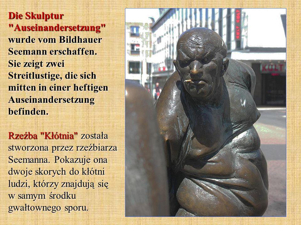 Die Skulptur Auseinandersetzung wurde vom Bildhauer Seemann erschaffen.