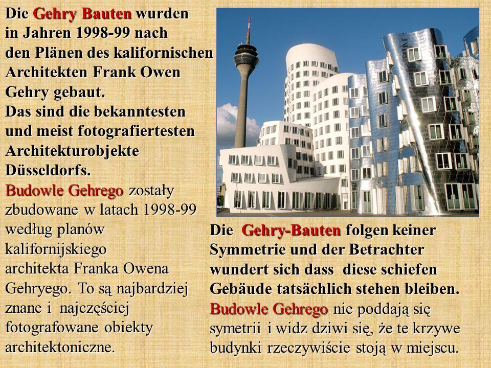 Die Gehry Bauten wurden in Jahren 1998-99 nach den Plänen des kalifornischen Architekten Frank Owen Gehry gebaut. Das sind die bekanntesten und meist fotografiertesten Architekturobjekte Düsseldorfs. Budowle Gehrego zostały zbudowane w latach 1998-99 według planów kalifornijskiego architekta Franka Owena Gehryego. To są najbardziej znane i najczęściej fotografowane obiekty architektoniczne.
