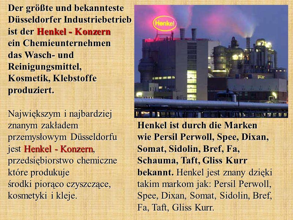 Der größte und bekannteste Düsseldorfer Industriebetrieb ist der Henkel - Konzern ein Chemieunternehmen das Wasch- und Reinigungsmittel, Kosmetik, Klebstoffe produziert. Największym i najbardziej znanym zakładem przemysłowym Düsseldorfu jest Henkel - Konzern, przedsiębiorstwo chemiczne które produkuje środki piorąco czyszczące, kosmetyki i kleje.
