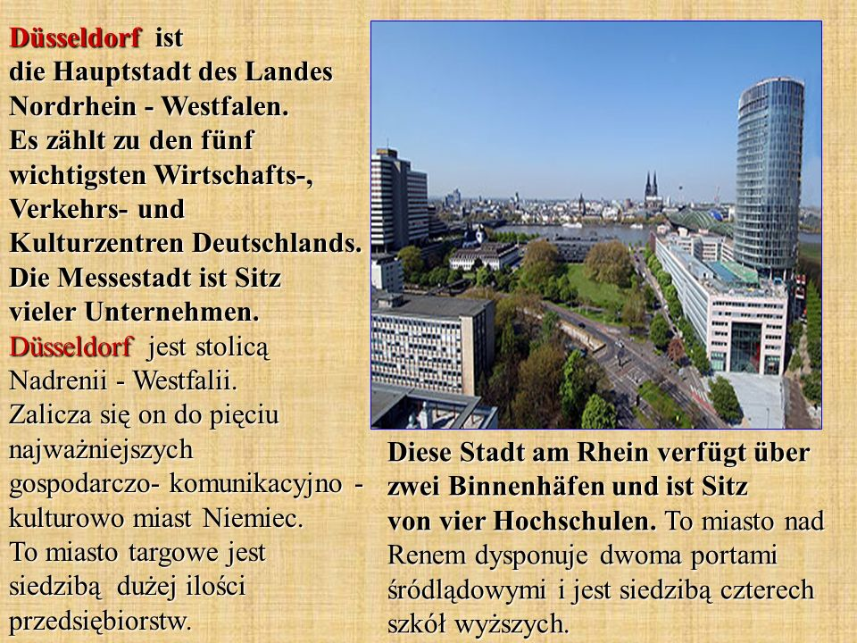 Düsseldorf ist die Hauptstadt des Landes Nordrhein - Westfalen