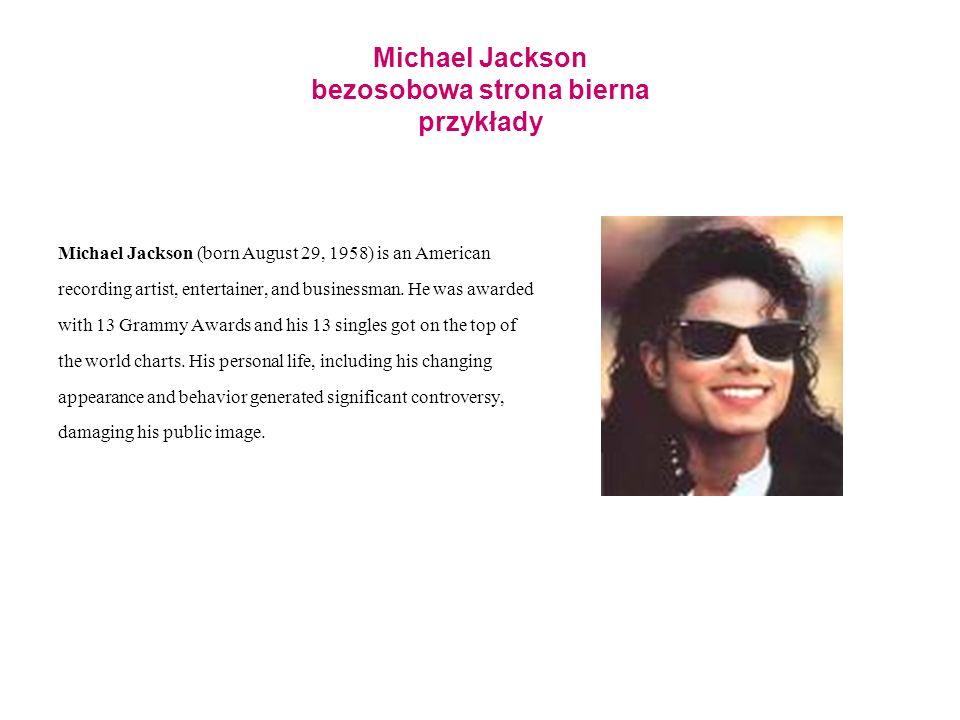 Michael Jackson bezosobowa strona bierna przykłady