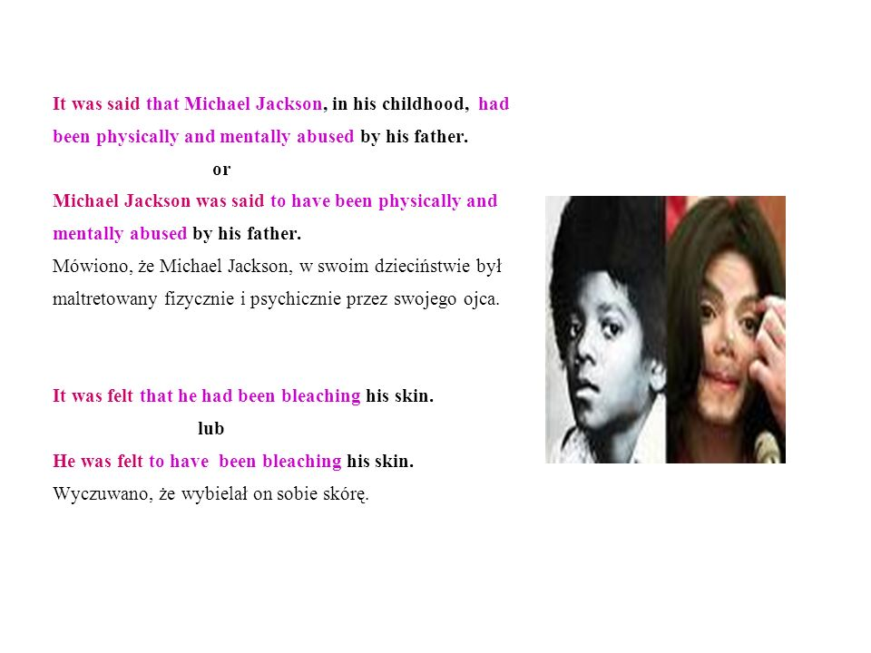 It was said that Michael Jackson, in his childhood, had