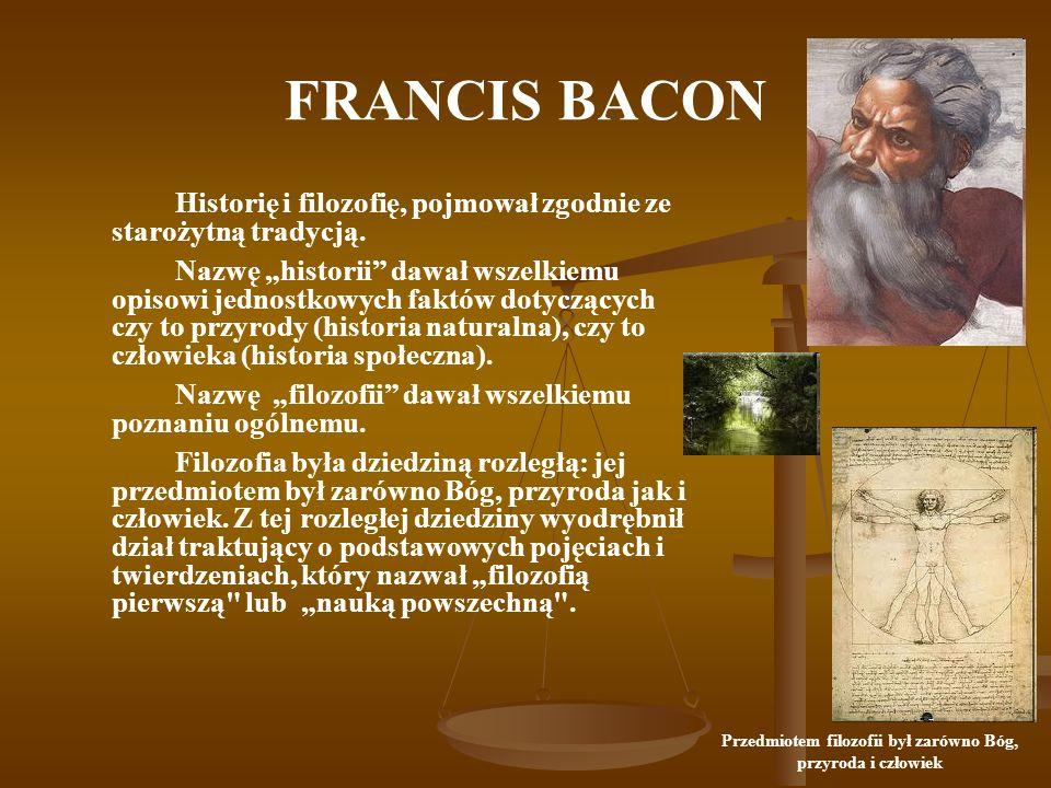 Przedmiotem filozofii był zarówno Bóg, przyroda i człowiek