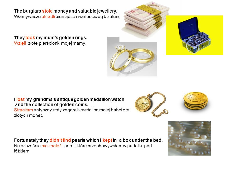 The burglars stole money and valuable jewellery.