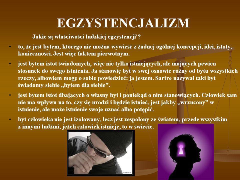 EGZYSTENCJALIZM Jakie są właściwości ludzkiej egzystencji