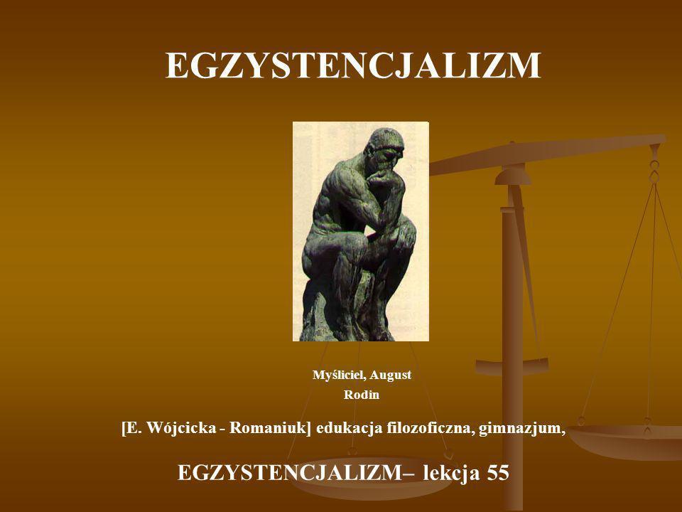 EGZYSTENCJALIZM EGZYSTENCJALIZM– lekcja 55
