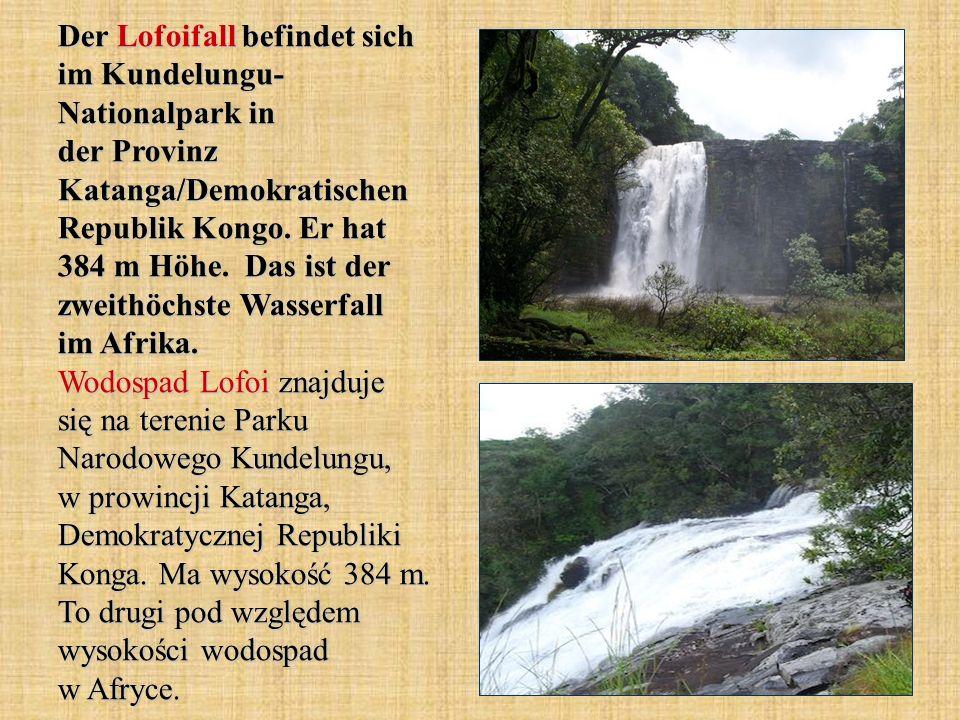 Der Lofoifall befindet sich im Kundelungu- Nationalpark in der Provinz Katanga/Demokratischen Republik Kongo.