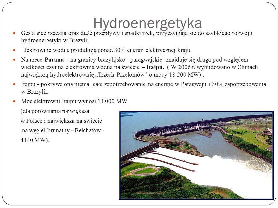 HydroenergetykaGęsta sieć rzeczna oraz duże przepływy i spadki rzek, przyczyniają się do szybkiego rozwoju hydroenergetyki w Brazylii.