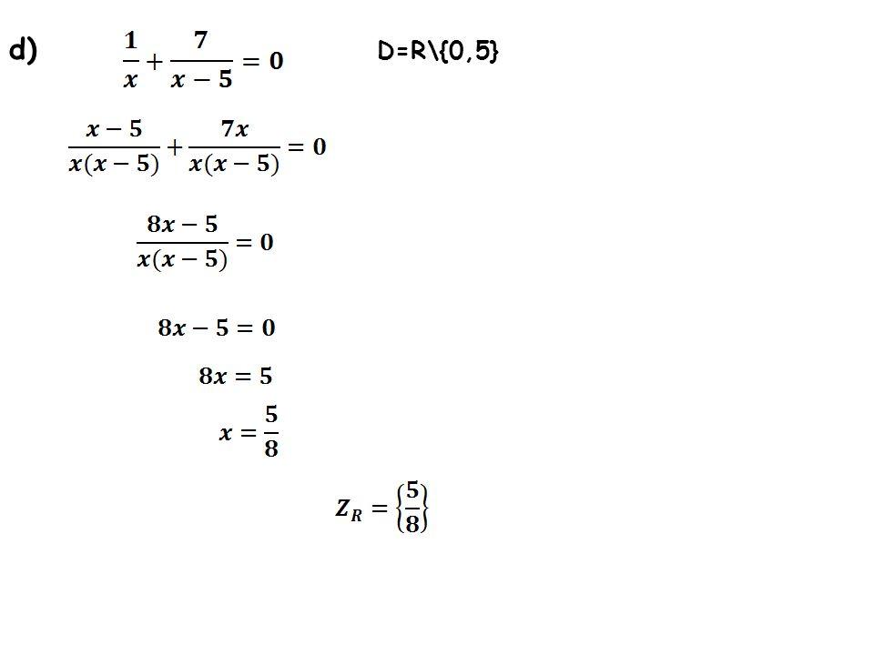 d) D=R\{0,5}