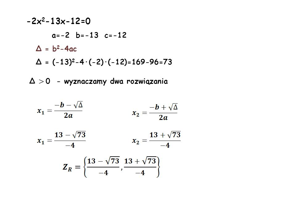 -2x2-13x-12=0 a=-2 b=-13 c=-12 Δ = b2-4ac