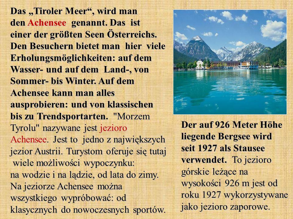 "Das ""Tiroler Meer , wird man den Achensee genannt"