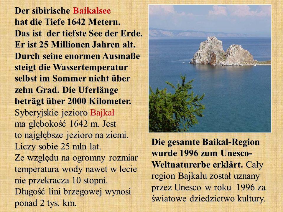 Der sibirische Baikalsee hat die Tiefe 1642 Metern