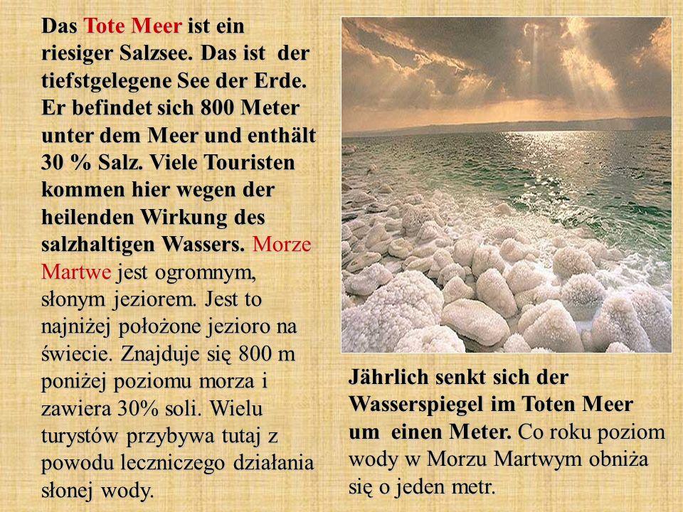 Das Tote Meer ist ein riesiger Salzsee