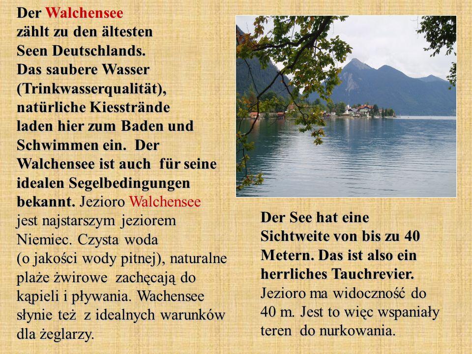 Der Walchensee zählt zu den ältesten Seen Deutschlands