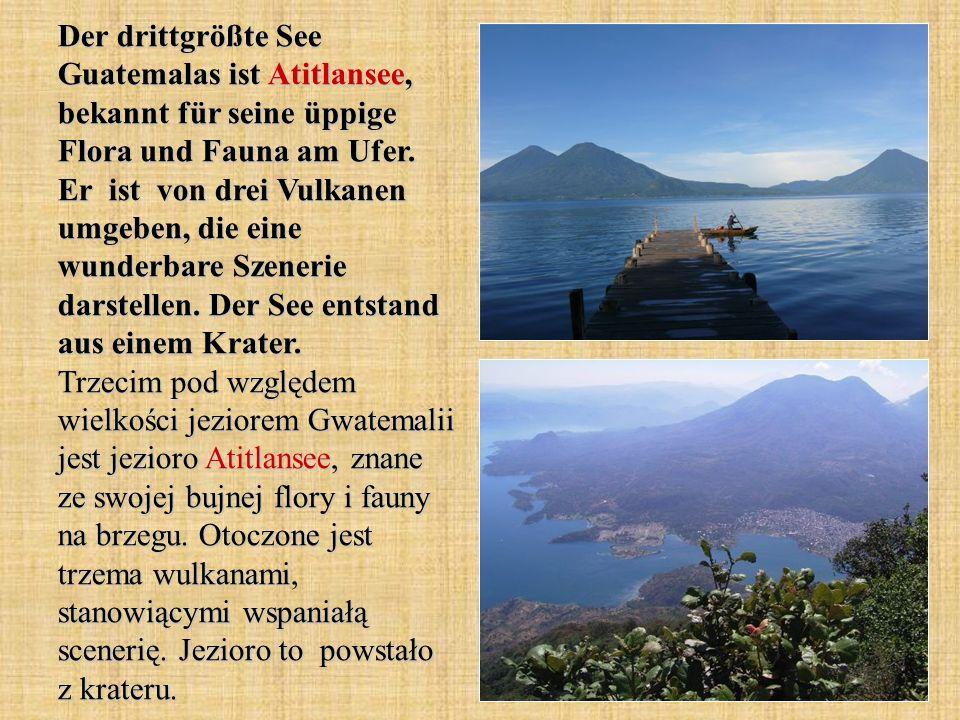 Der drittgrößte See Guatemalas ist Atitlansee, bekannt für seine üppige Flora und Fauna am Ufer.