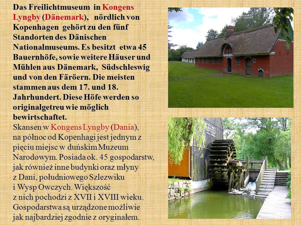 Das Freilichtmuseum in Kongens Lyngby (Dänemark), nördlich von Kopenhagen gehört zu den fünf Standorten des Dänischen Nationalmuseums.