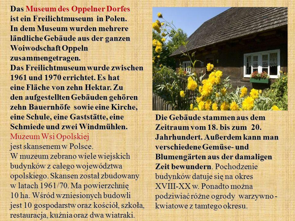 Das Museum des Oppelner Dorfes ist ein Freilichtmuseum in Polen