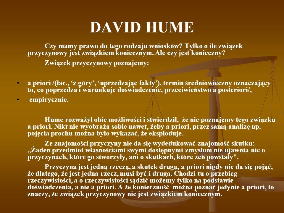 DAVID HUME Związek przyczynowy poznajemy: