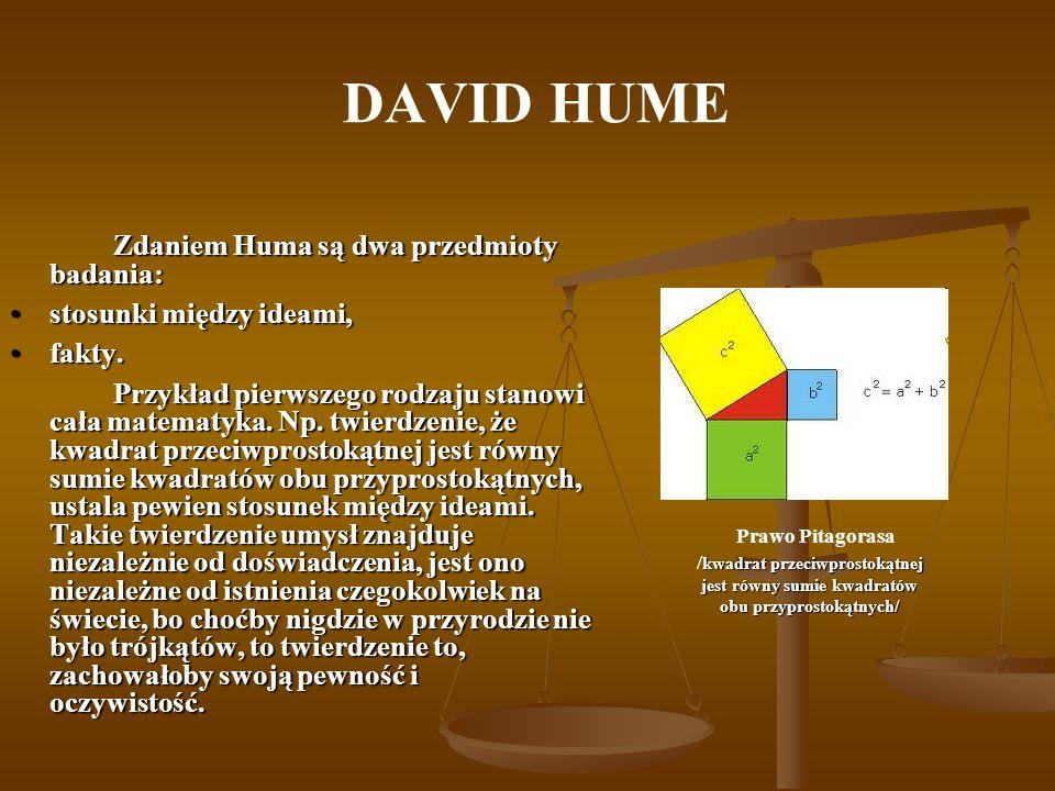 DAVID HUME Zdaniem Huma są dwa przedmioty badania: