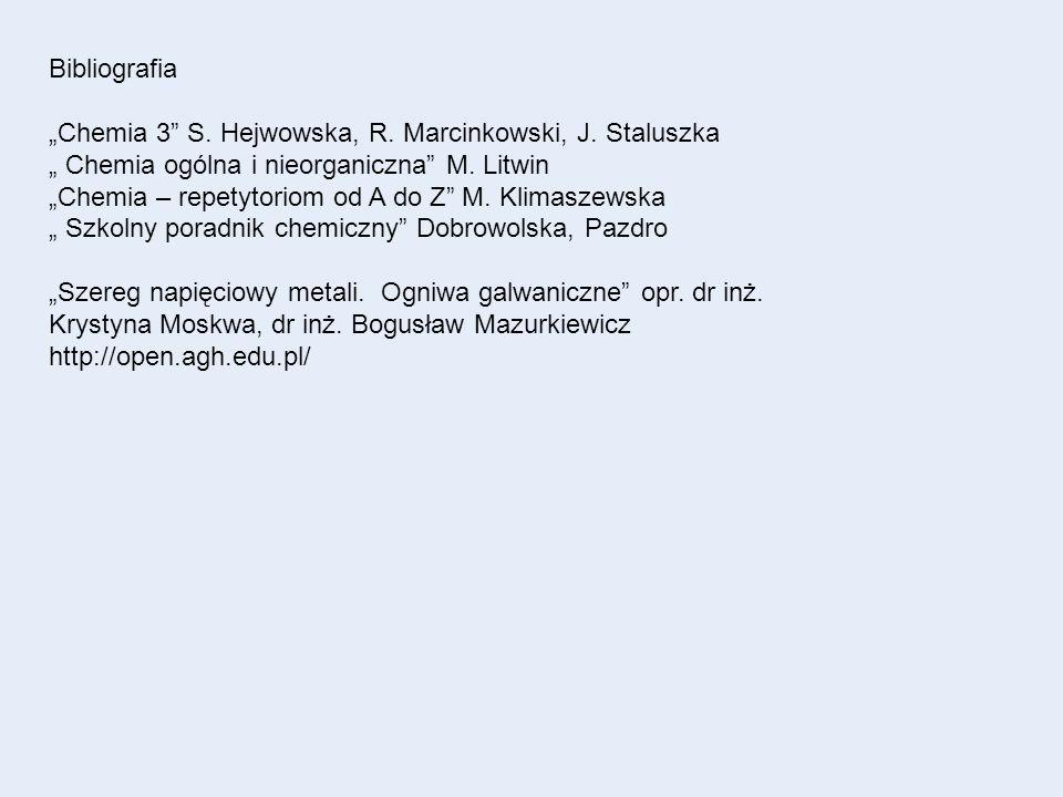 """Bibliografia """"Chemia 3 S. Hejwowska, R. Marcinkowski, J. Staluszka """" Chemia ogólna i nieorganiczna M. Litwin."""