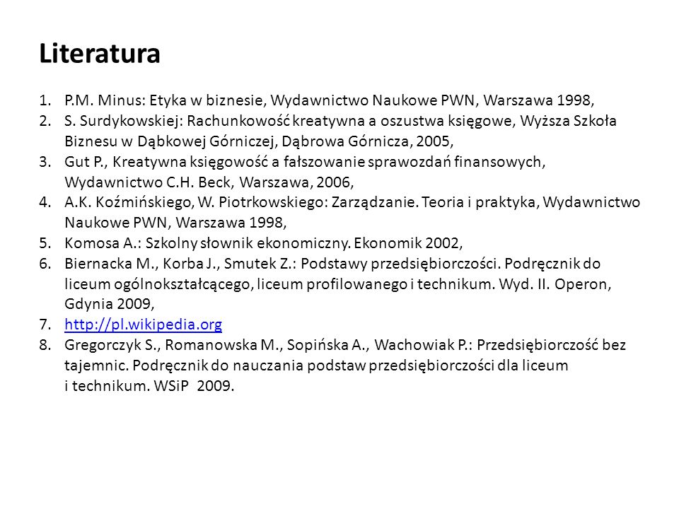 Literatura P.M. Minus: Etyka w biznesie, Wydawnictwo Naukowe PWN, Warszawa 1998,