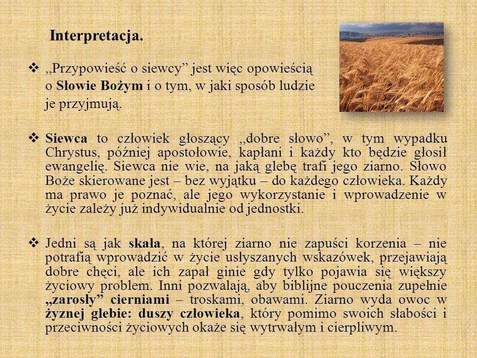 Interpretacja. ,,Przypowieść o siewcy jest więc opowieścią