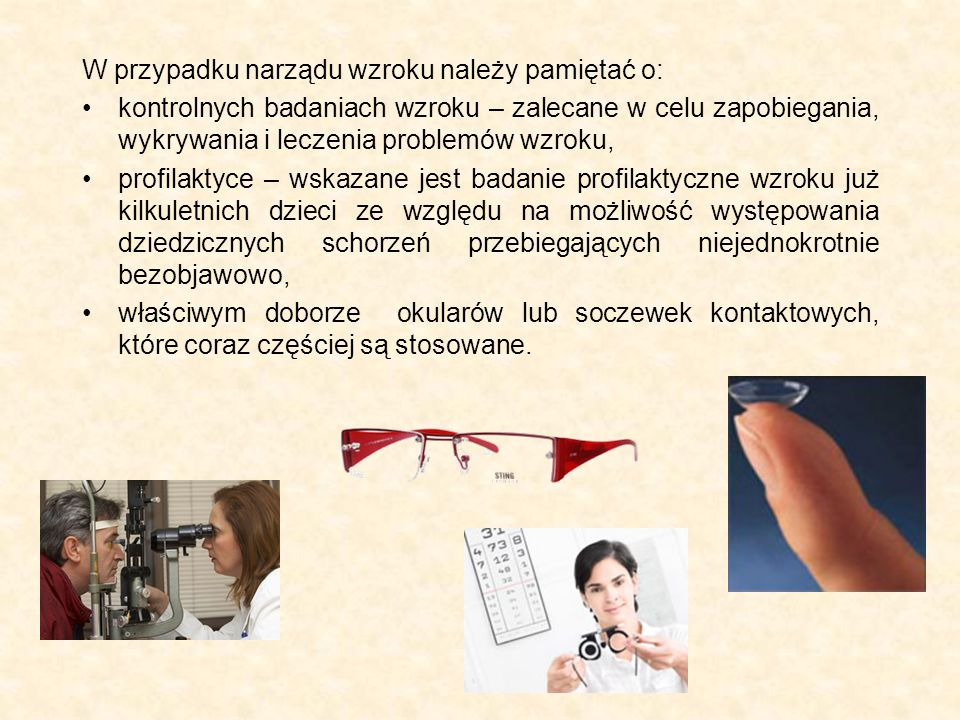 W przypadku narządu wzroku należy pamiętać o: