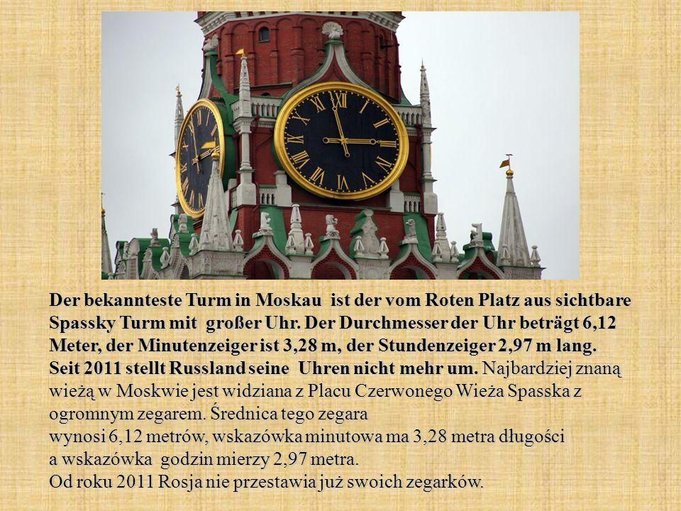 Der bekannteste Turm in Moskau ist der vom Roten Platz aus sichtbare Spassky Turm mit großer Uhr.