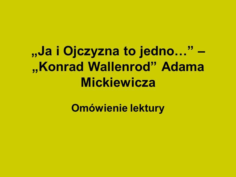 """""""Ja i Ojczyzna to jedno… – """"Konrad Wallenrod Adama Mickiewicza"""