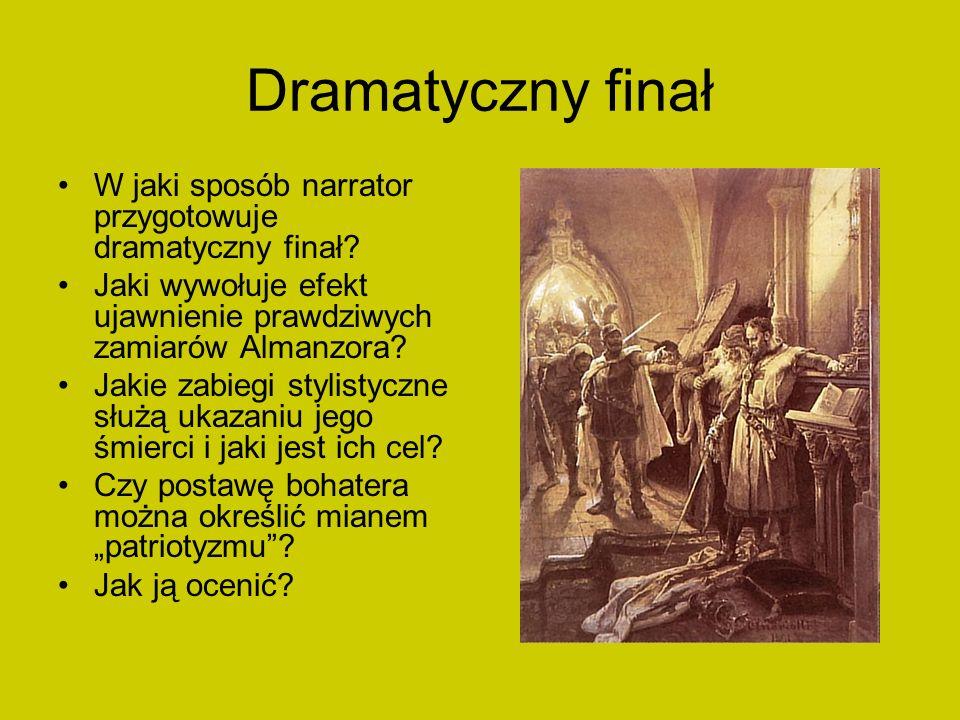 Dramatyczny finał W jaki sposób narrator przygotowuje dramatyczny finał Jaki wywołuje efekt ujawnienie prawdziwych zamiarów Almanzora