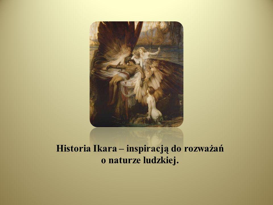 Historia Ikara – inspiracją do rozważań o naturze ludzkiej.