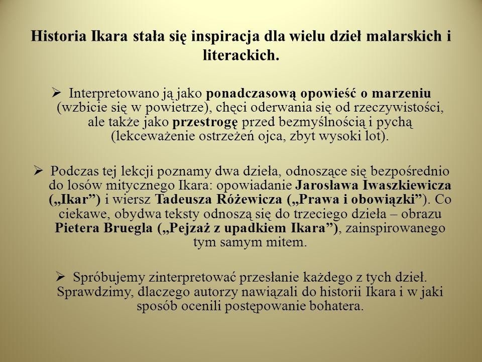 Historia Ikara stała się inspiracja dla wielu dzieł malarskich i literackich.