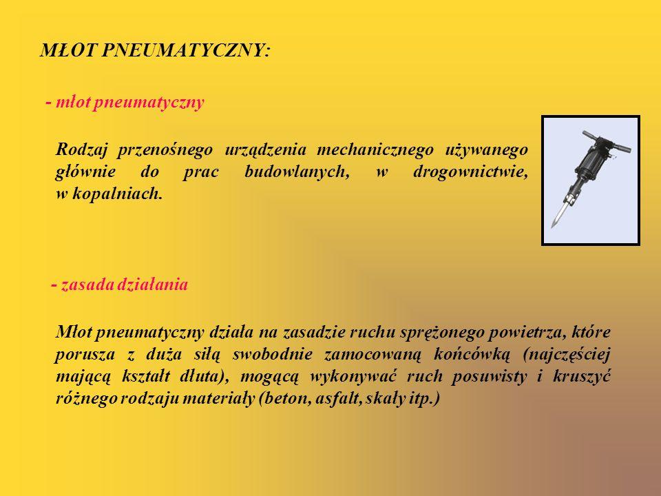 MŁOT PNEUMATYCZNY: - młot pneumatyczny