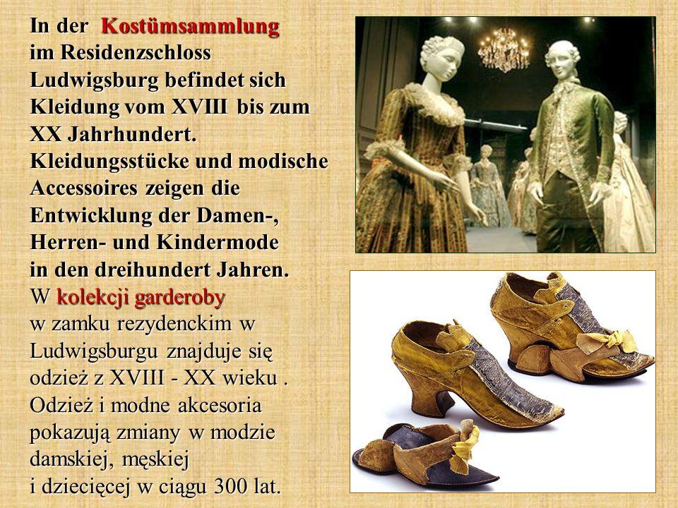 In der Kostümsammlung im Residenzschloss Ludwigsburg befindet sich Kleidung vom XVIII bis zum XX Jahrhundert.