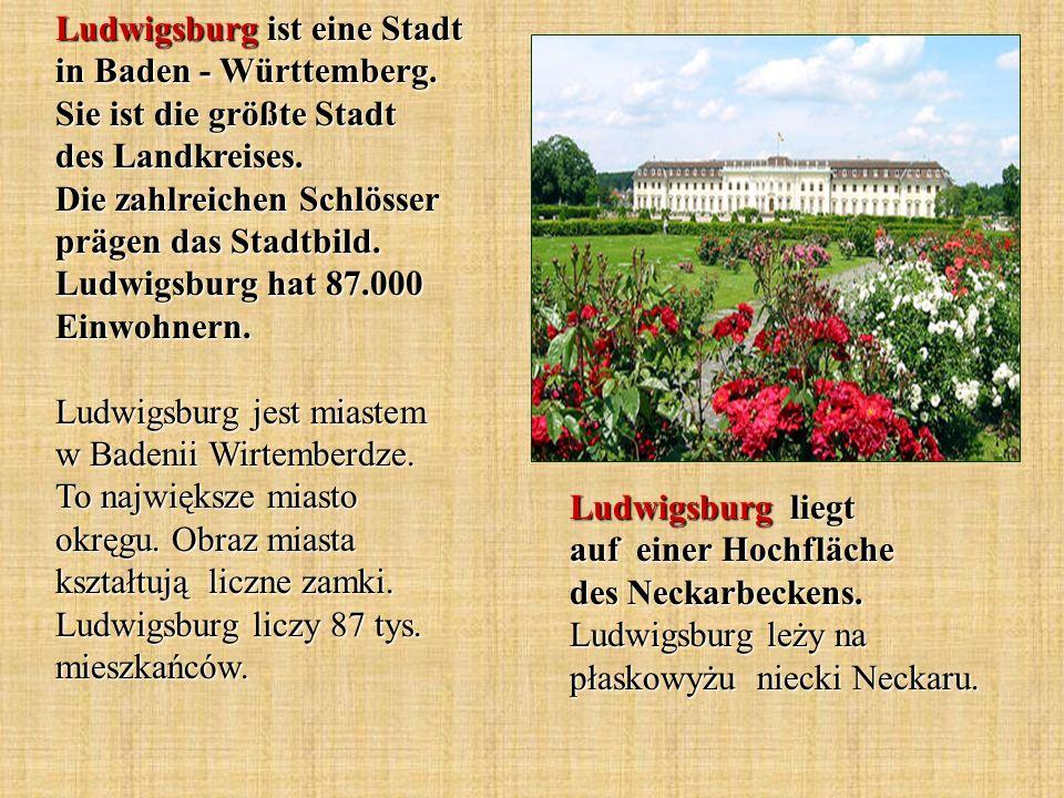 Ludwigsburg ist eine Stadt in Baden - Württemberg