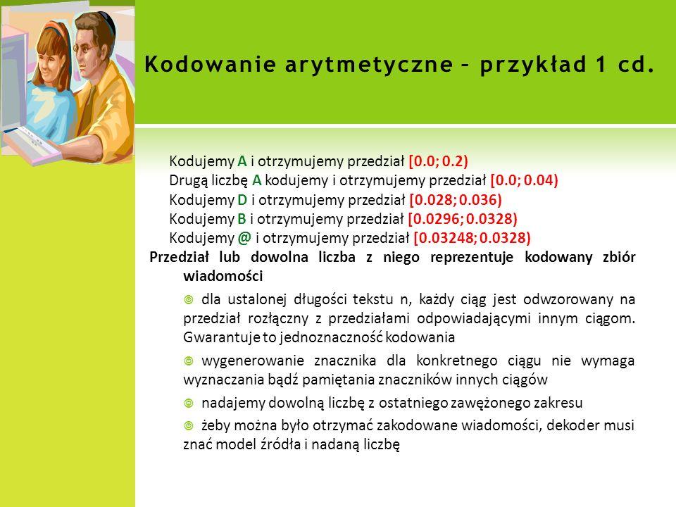 Kodowanie arytmetyczne – przykład 1 cd.
