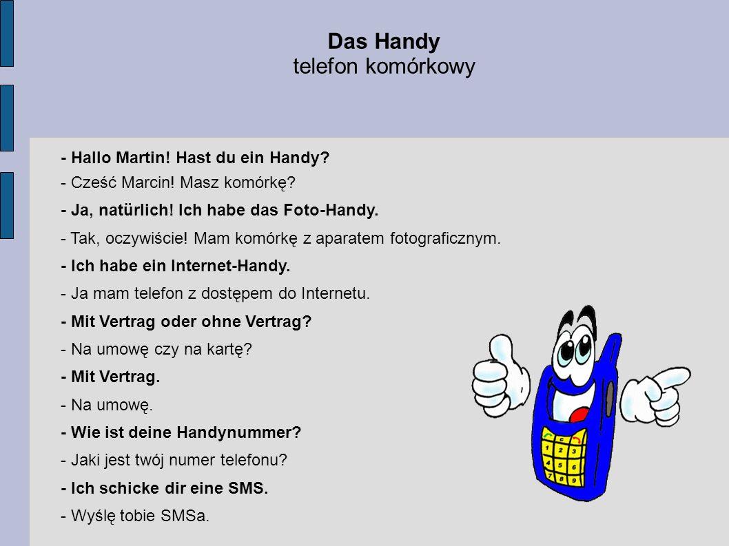 Das Handy telefon komórkowy - Hallo Martin! Hast du ein Handy
