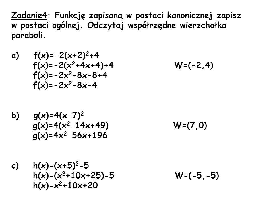 Zadanie4: Funkcję zapisaną w postaci kanonicznej zapisz