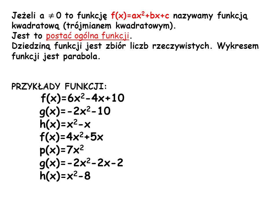 g(x)=-2x2-10 h(x)=x2-x f(x)=4x2+5x p(x)=7x2 g(x)=-2x2-2x-2 h(x)=x2-8