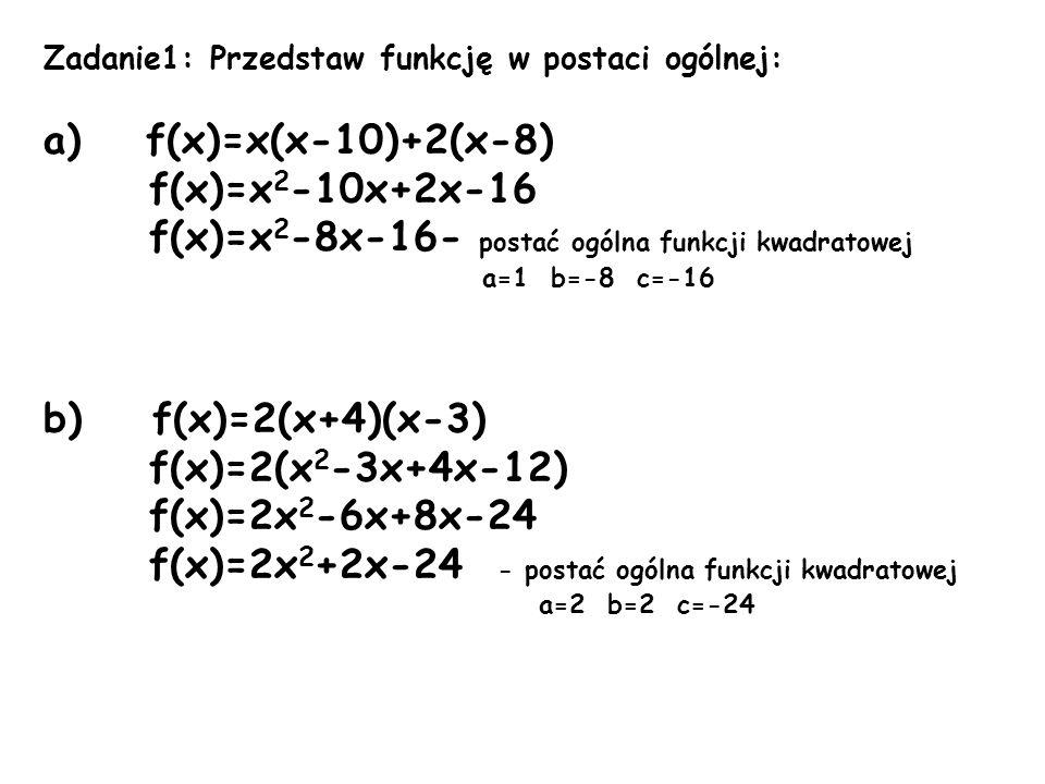 f(x)=x2-8x-16- postać ogólna funkcji kwadratowej